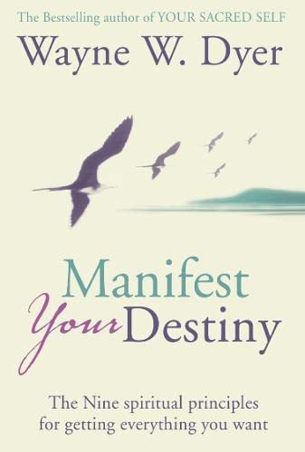 9780007160464: Manifest Your Destiny: The Nine Spiritual Principles for Getting Everything You Want