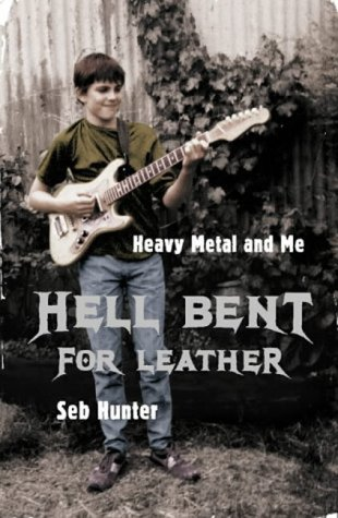 9780007160495: Hell Bent for Leather: Confessions of a Heavy Metal Addict