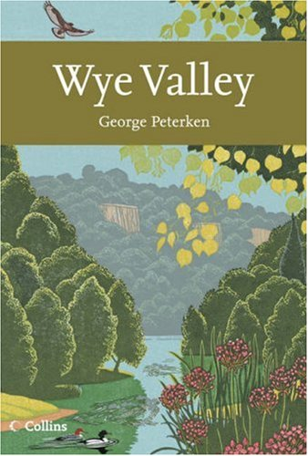 9780007160693: Collins New Naturalist Library (105) - Wye Valley
