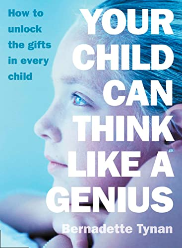 9780007160730: Your Child Can Think Like a Genius: How to Unlock the Gifts in Every Child