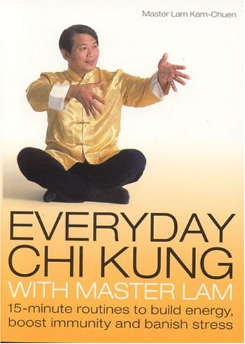 9780007161027: Everyday Chi Kung with Master Lam: 15-Minute Routines to Build Energy, Boost Immunity and Banish Stress