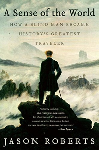 9780007161065: A Sense of the World: How a Blind Man Became History's Greatest Traveler