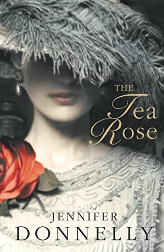 The Tea Rose: Jennifer Donnelly