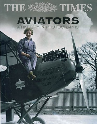 9780007161249: The Times Aviators: A History in Photographs
