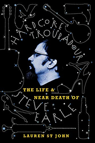 9780007161256: Hardcore Troubadour: The Life and Near Death of Steve Earle