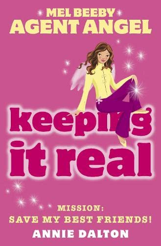 9780007161393: Keeping It Real: Mission: Save My Best Friends! (Mel Beeby Agent Angel)