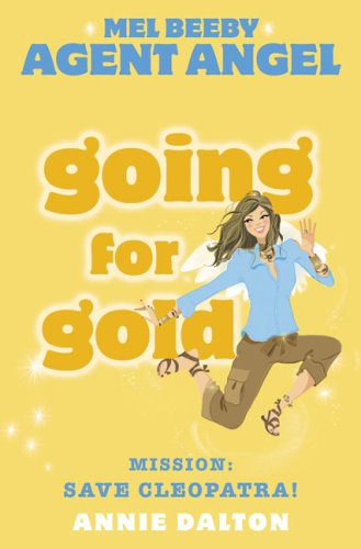 9780007161416: Going for Gold: Mission: Save Cleopatra! (Mel Beeby Agent Angel)