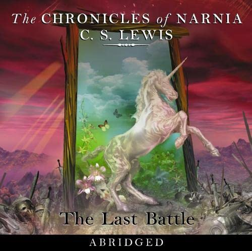 9780007161607: The Chronicles of Narnia: The Last Battle (Abridged Audio CD Set) [AUDIOBOOK]