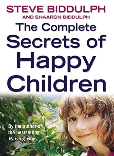 9780007161744: The Complete Secrets of Happy Children