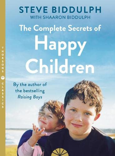 9780007161744: The Complete Secrets of Happy Children: A Guide for Parents