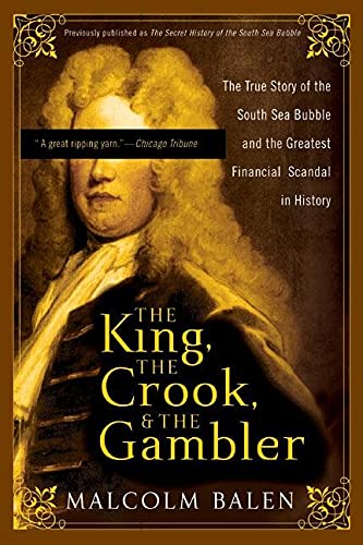 9780007161782: The King, the Crook, and the Gambler: The True Story of the South Sea Bubble and the Greatest Financial Scandal in History