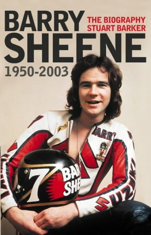 9780007161805: Barry Sheene 1950-2003: The Biography