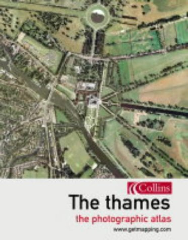 9780007162116: The Thames: The Photographic Atlas (Getmapping)