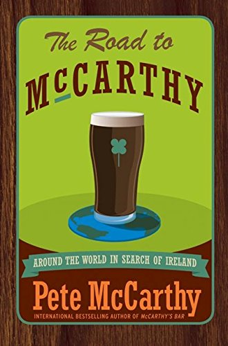 9780007162123: The Road to McCarthy: Around the World in Search of Ireland