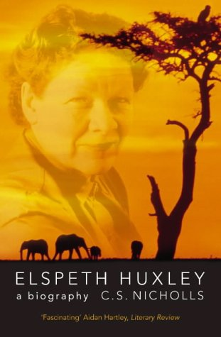 9780007162277: Elspeth Huxley: A Biography