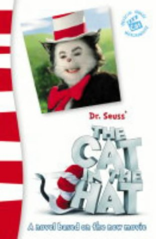 9780007162352: Dr. Seuss' The Cat in the Hat(TM) - Dr. Seuss' The Cat in the Hat(TM): A Novel Based on the New Movie: Junior Novelization