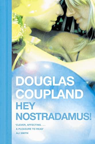 Hey Nostradamus!: Coupland, Douglas