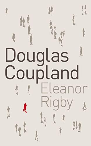 ELEANOR RIGBY (SIGNED COPY): COUPLAND, Douglas