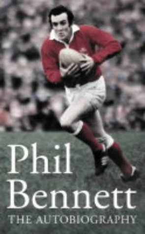 Phil Bennett: The Autobiography: Bennett, Phil