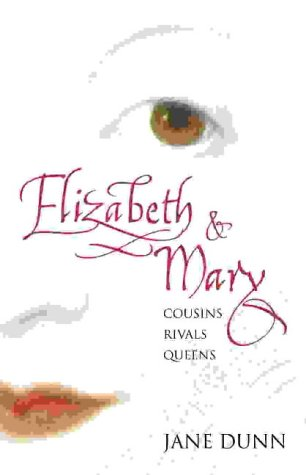 9780007162659: Elizabeth and Mary: Cousins, Rivals, Queens