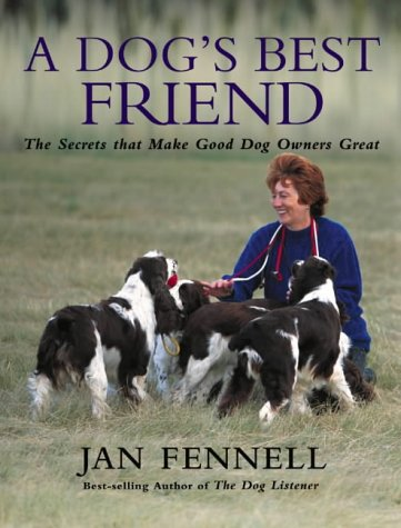 9780007162864: A Dog's Best Friend: The Secrets That Make Good Dog Owners Great