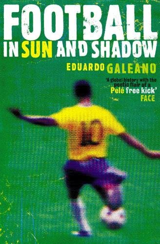 9780007162918: Football in Sun and Shadow: An Emotional History of World Cup Football
