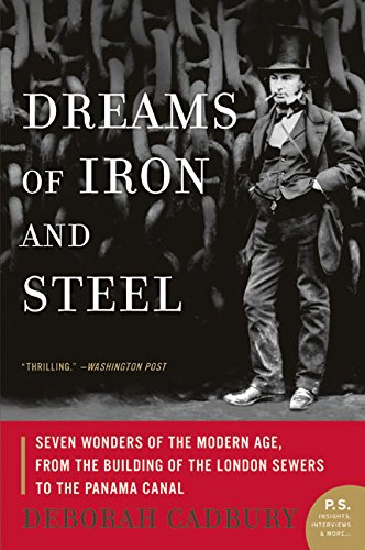 9780007163076: Dreams of Iron and Steel: Seven Wonders of the Modern Age, from the Building of the London Sewers to the Panama Canal