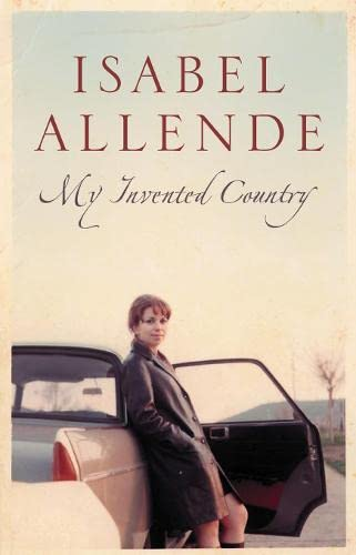 My Invented Country: A Nostalgic Journey Through Chile [SIGNED + Photo]: Allende, Isabel