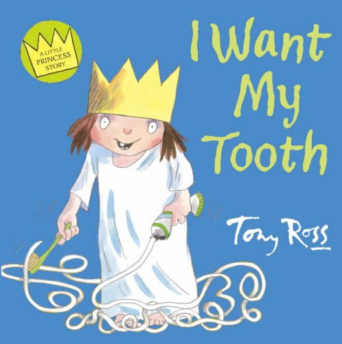 9780007163120: I Want My Tooth (Little Princess)