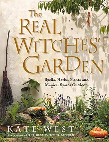 9780007163229: The Real Witches' Garden: Spells,Herbs, Plants and Magical Spaces Outdoors