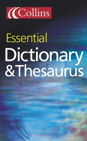 Collins Essential Dictionary and Thesaurus: Essential