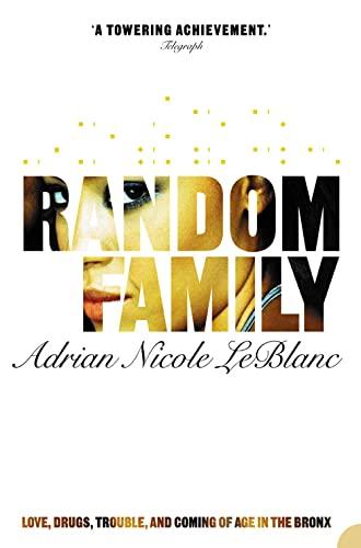 9780007163434: Random Family: Love, Drugs, Trouble and Coming of Age in the Bronx