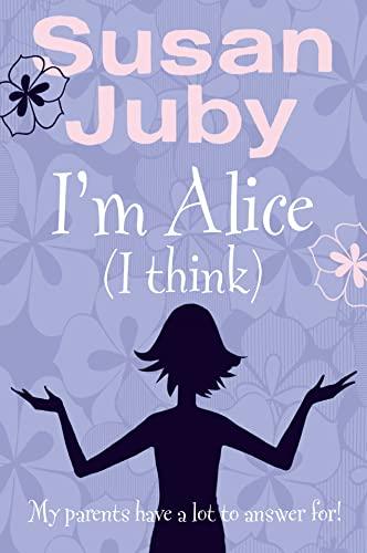 9780007163595: I'm Alice (I Think)