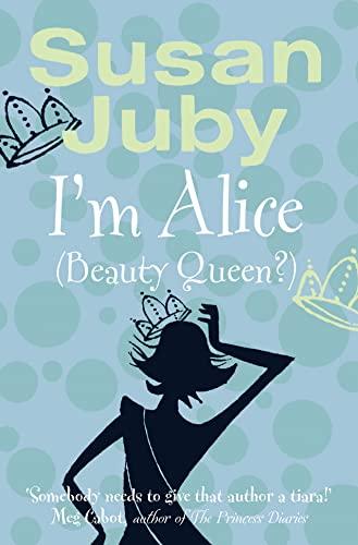 9780007163601: I'm Alice (Beauty Queen?)(Alice MacLeod, #1)