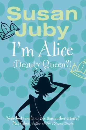 9780007163601: I'm Alice (Beauty Queen?) (Bang on the Door)
