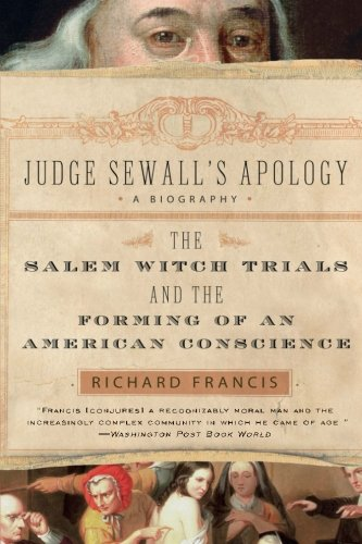 9780007163632: Judge Sewall's Apology: The Salem Witch Trials and the Forming of an American Conscience