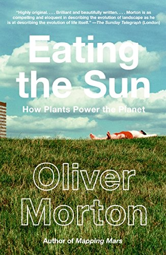 9780007163649: Eating the Sun: How Plants Power the Planet