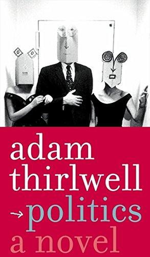 9780007163663: Politics: A Novel