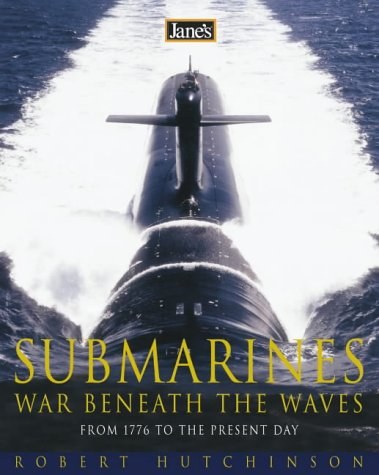 9780007163687: Jane's Submarines: War beneath the waves from 1776 to the present day