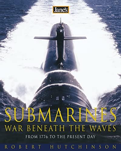 Jane's Submarines: War Beneath the Waves from: Robert Hutchinson
