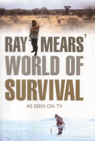 9780007163694: Ray Mears' World of Survival