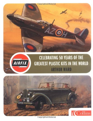 9780007163700: Airfix: Celebrating 50 Years of the World's Greates Plastic Kits (Airfix Products)