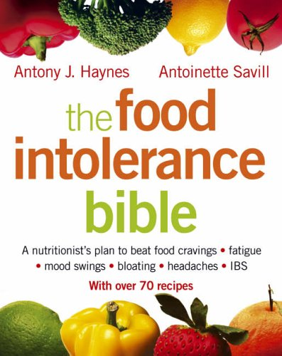 9780007163823: The Food Intolerance Bible: A Nutritionist's Plan to Beat Food Cravings, Fatigue, Mood Swings, Bloating, Headaches and IBS