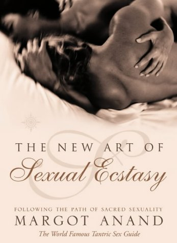 9780007163830: The New Art of Sexual Ecstasy: Following the Path of Sacred Sexuality