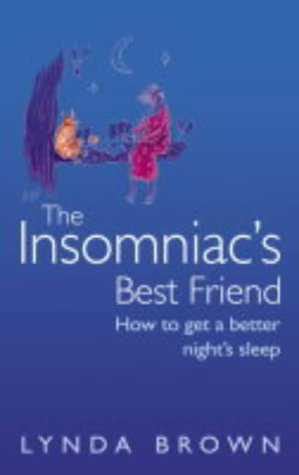 9780007163854: The Insomniac's Best Friend: How to Get a Better Night's Sleep