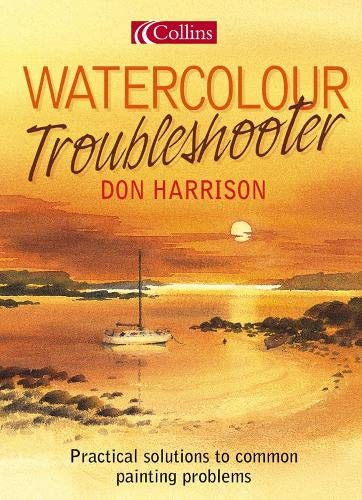 9780007163908: Watercolour Troubleshooter: Practical Solutions to Common Painting Problems