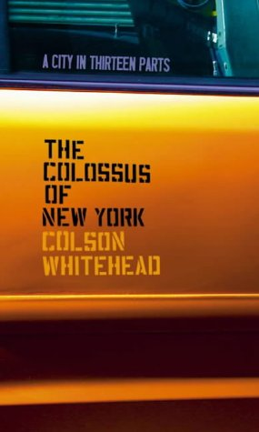 9780007164011: The Colossus of New York: A City in Thirteen Parts
