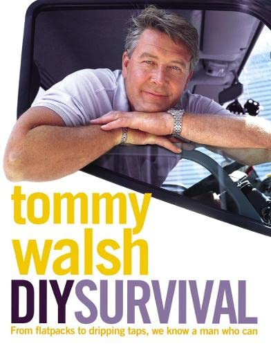 DIY Survival: From Flatpacks to Dripping Taps, We Know a Man Who Can: Walsh, Tommy