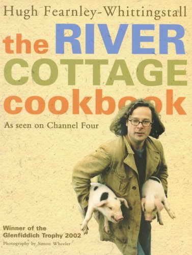 9780007164097: The River Cottage Cookbook: As Seen on Channel Four
