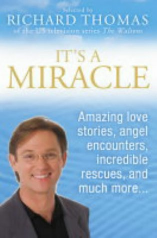 9780007164394: It's a Miracle : Real Life Inspirational Stories, Extraordinary Events and Everyday Wonders